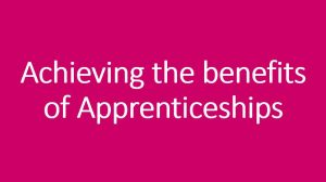 Achieving the benefits of apprenticeships